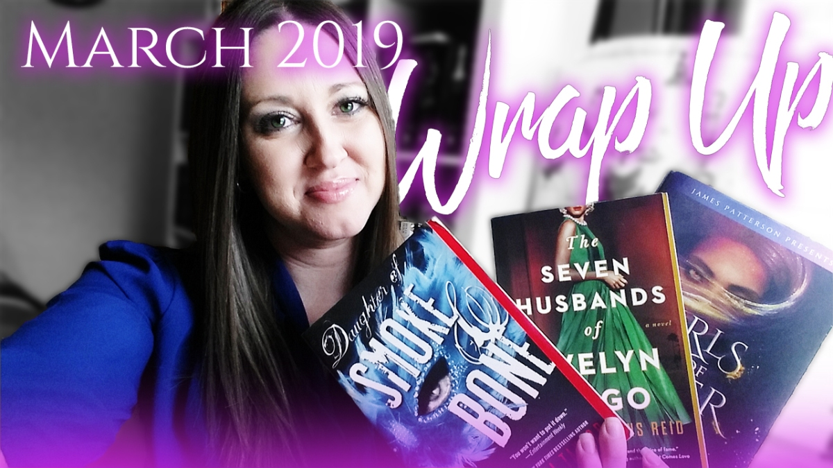 Wrap-Up: March 2019 Reads + Reviews